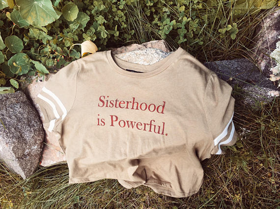 Ode to august sisterhood is powerful t-shirt